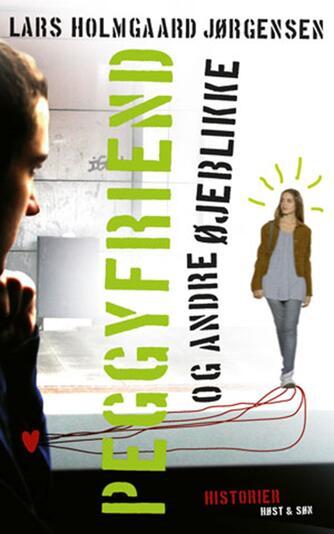Lars Holmgård Jørgensen: Peggyfriend og andre øjeblikke : historier
