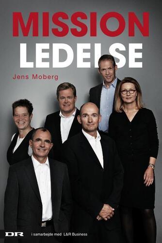 Jens Moberg, Trine Beckett: Mission ledelse