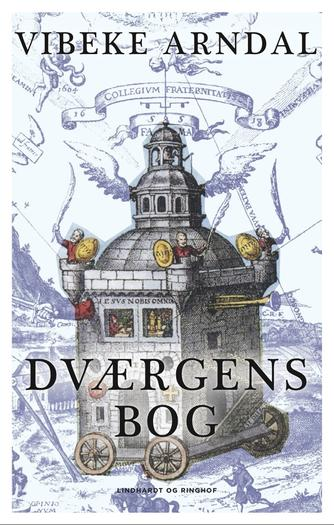 Vibeke Arndal: Dværgens bog : roman