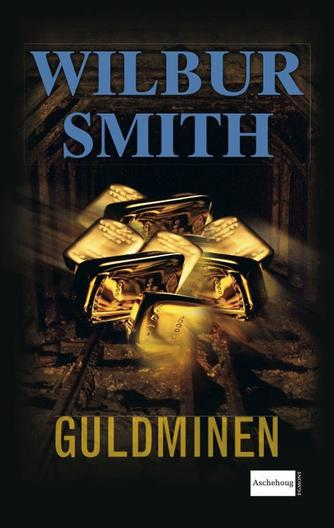 Wilbur A. Smith: Guldminen