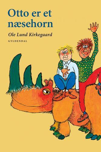 Ole Lund Kirkegaard: Otto er et næsehorn