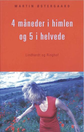 Martin Østergaard (f. 1962): 4 måneder i himlen og 5 i helvede