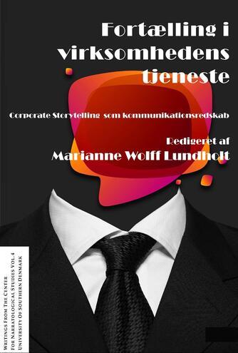 : Fortælling i virksomhedens tjeneste : corporate storytelling som kommunikationsredskab