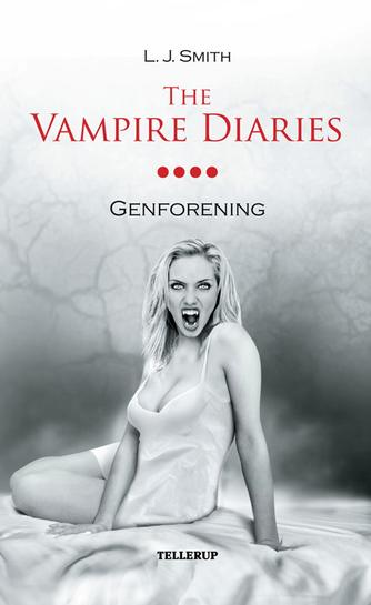 L. J. Smith: The vampire diaries. #4, Genforening