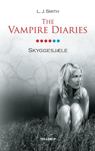 L. J. Smith: The vampire diaries. #6, Skyggesjæle