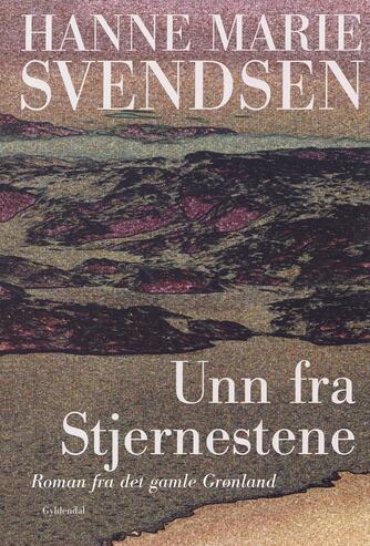 Hanne Marie Svendsen (f. 1933): Unn fra Stjernestene