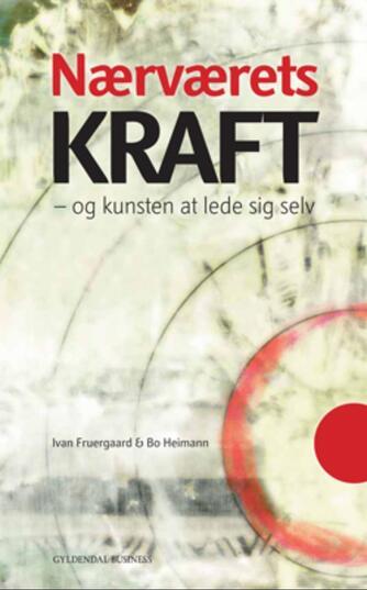 Ivan Fruergaard, Bo Heimann: Nærværets kraft : og kunsten at lede sig selv