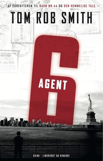 Tom Rob Smith (f. 1979): Agent 6