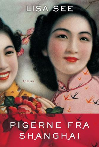 Lisa See: Pigerne fra Shanghai