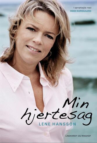 Lene Hansson, Heidi Korsgaard: Min hjertesag