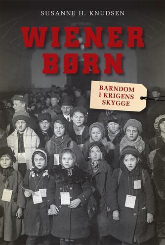 Susanne H. Knudsen: Wienerbørn : barndom i krigens skygge