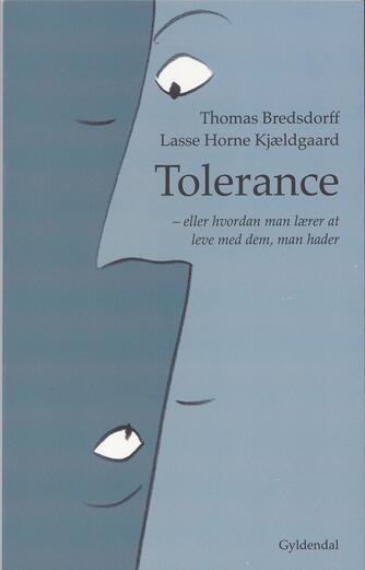 Thomas Bredsdorff, Lasse Horne Kjældgaard: Tolerance