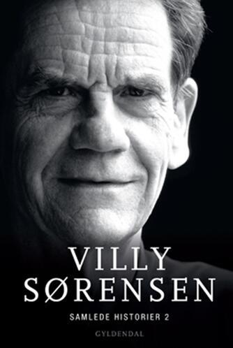 Villy Sørensen (f. 1929): Samlede historier. 2