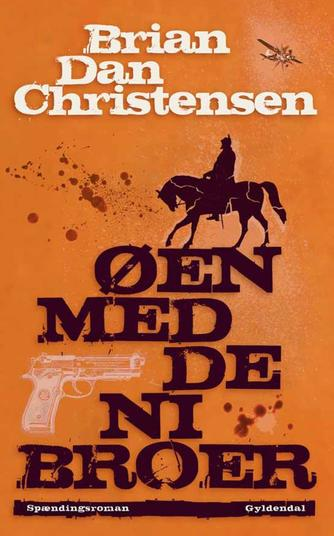 Brian Dan Christensen (f. 1970): Øen med de ni broer : spændingsroman