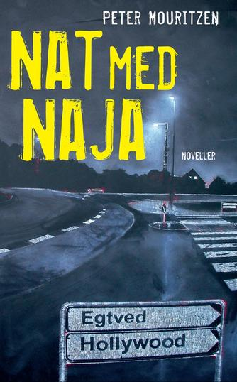 Peter Mouritzen: Nat med Naja : noveller