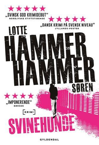 Lotte Hammer: Svinehunde : roman
