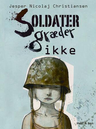 Jesper Nicolaj Christiansen: Soldater græder ikke
