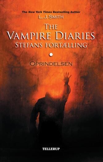 L. J. Smith: The vampire diaries - Stefans fortælling. #1, Oprindelsen