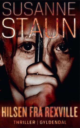 Susanne Staun: Hilsen fra Rexville : roman