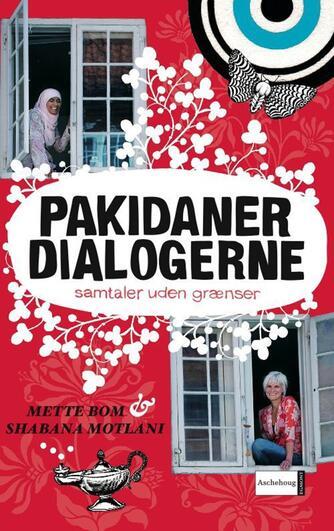 Mette Bom, Shabana Motlani: Pakidanerdialogerne : samtaler uden grænser