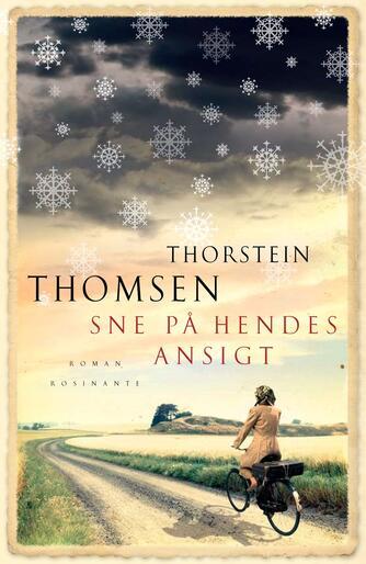 Thorstein Thomsen (f. 1950): Sne på hendes ansigt : roman