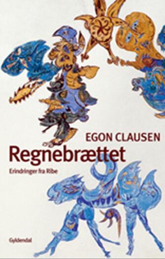 Egon Clausen (f. 1940): Regnebrættet : erindringer fra Ribe