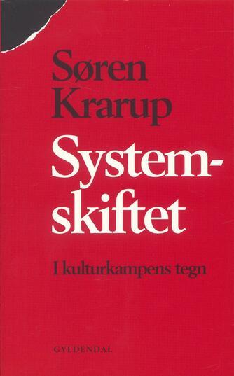 Søren Krarup: Systemskiftet