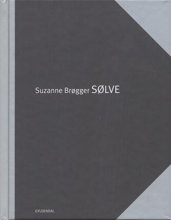 Suzanne Brøgger: Sølve