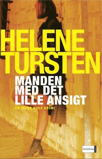Helene Tursten: Manden med det lille ansigt