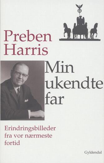 Preben Harris: Min ukendte far
