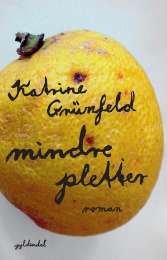 Katrine Grünfeld: Mindre pletter
