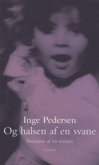 Inge Pedersen (f. 1936): Og halsen af en svane