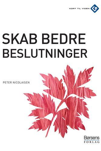 Peter Nicolaisen (f. 1964-10-28): Skab bedre beslutninger