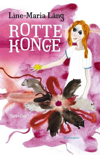Line-Maria Lång: Rottekonge : noveller