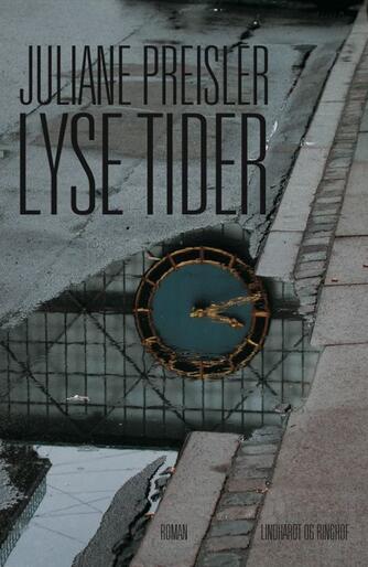 Juliane Preisler: Lyse tider : roman