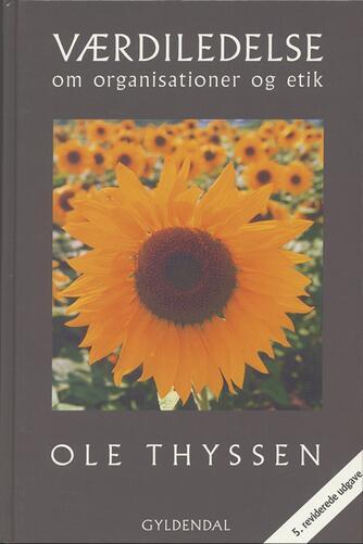 Ole Thyssen: Værdiledelse : om organisationer og etik