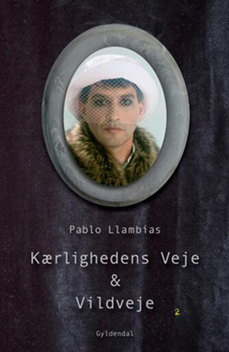 Pablo Llambías: Kærlighedens veje & vildveje