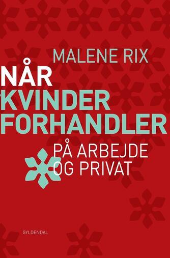 Malene Rix: Når kvinder forhandler