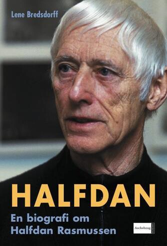 Lene Bredsdorff: Halfdan : en biografi om Halfdan Rasmussen