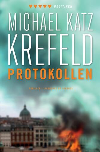 Michael Katz Krefeld: Protokollen : thriller