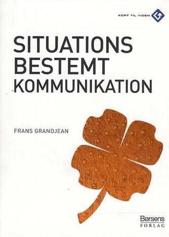 Frans Grandjean: Situationsbestemt kommunikation