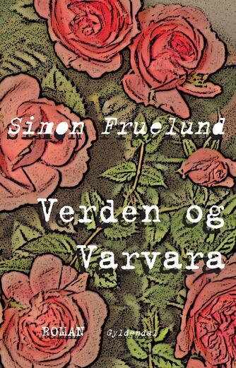Simon Fruelund: Verden og Varvara