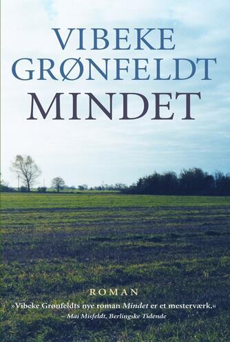 Vibeke Grønfeldt: Mindet : roman