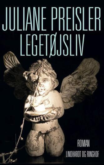 Juliane Preisler: Legetøjsliv : roman