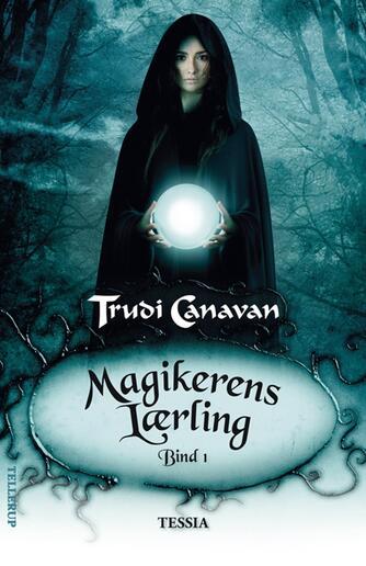 Trudi Canavan: Magikerens lærling. Bind 1, Tessia
