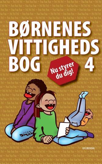 : Børnenes vittighedsbog 4 : nu styrer du dig!