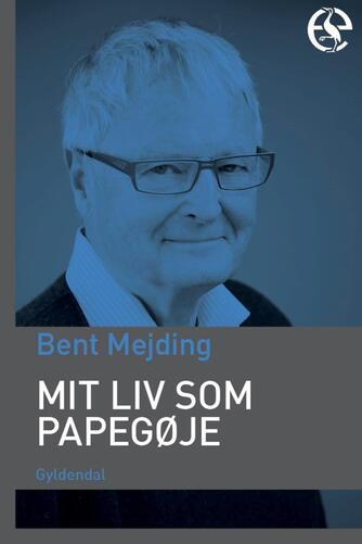Bent Mejding: Mit liv som papegøje