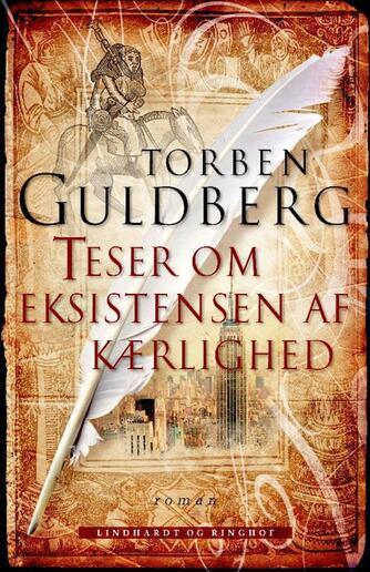 Torben Guldberg: Teser om eksistensen af kærlighed : roman