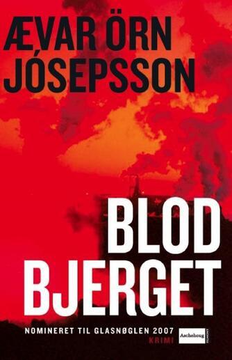Ævar Örn Jósepsson: Blodbjerget : krimi