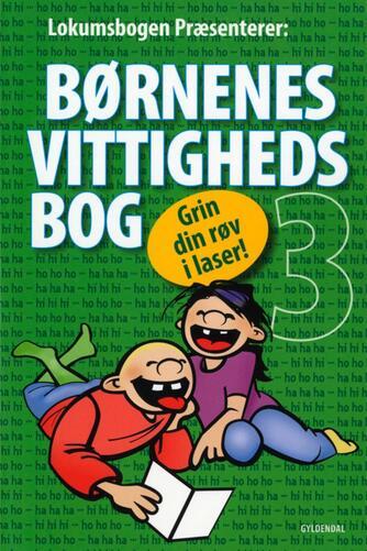 : Børnenes vittighedsbog 3 : grin din røv i laser!